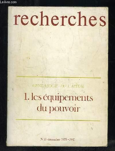 RECHERCHES NUMERO SPECIAL DECEMBRE 1973. SOMMAIRE: GENEALOGIE DU CAPITAL 1: LES EQUIPEMENTS DU POUVOIR. VILLES, TERRITOIRES ET EQUIPEMENT COLLECTIFS.