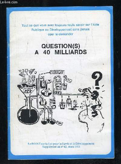 LE POINT SUPPLEMENT N° 42 MARS 1993. QUESTIONS A 40 MILLIARDS.