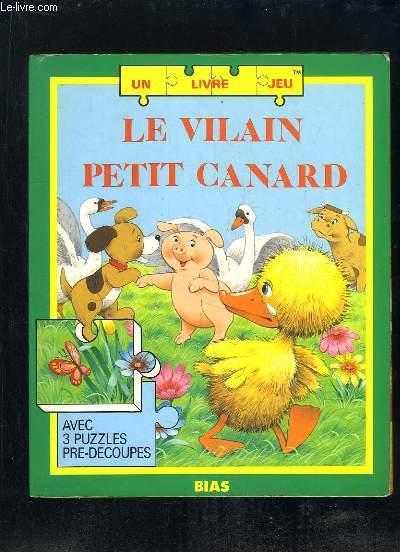 LE VILAIN PETIT CANARD. AVEC 3 PUZZLES PRE DECOUPES.