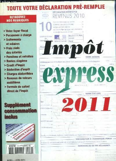 IMPOTS EXPRESS AVRIL JUIN 2011. SOMMAIRE: TOUTE VOTRE DECLARATION PRE REMPLIE, VOTRE FOYER FISCAL, PERSONNES A CHARGES...