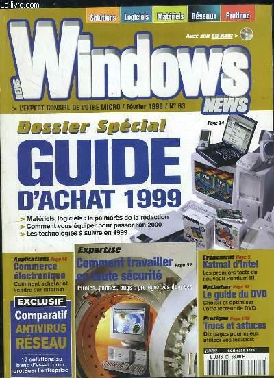 WINDOWS NEWS N° 63 FEVRIER 1999. DOSSIER SPECIAL GUIDE D ACHAT 1999, COMMERCE ELECTRONIQUE, COMPARATIF ANTIVIRUS RESEAU, COMMENT TRAVAILLER EN TOUTE SECURITE...
