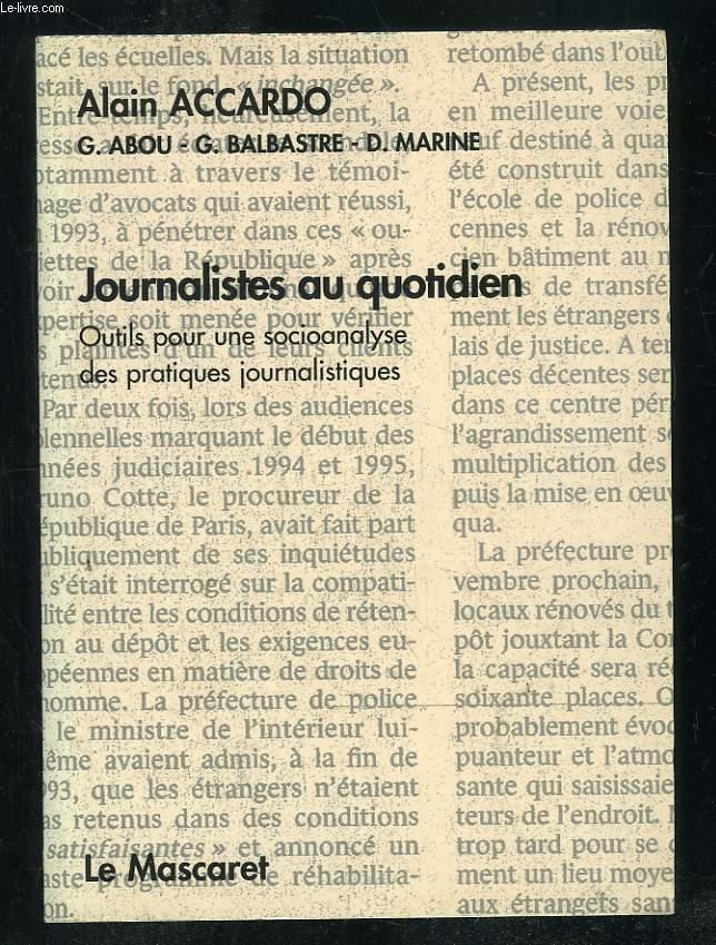 JOURNALISTES AU QUOTIDIEN. ESSAIS DE SOCIOANALYSE DES PRATIQUES JOURNALISTIQUES.