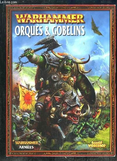 WARHAMMER ARMEES: ORQUES ET GOBELINS.
