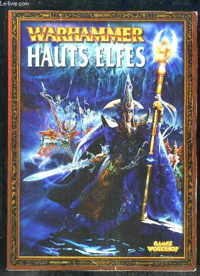 WARHAMMER ARMEES: HAUTS ELFES.