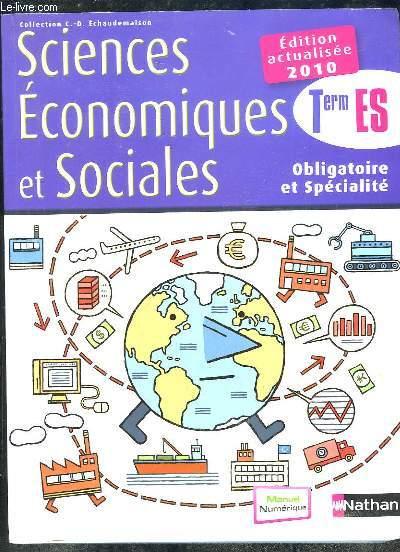 SCIENCES ECONOMIQUES ET SOCIALES TERM ES OBLIGATOIRE ET SPECIALITE. PROGRAMME 2003 EDITION 2010. SPECIMEN.