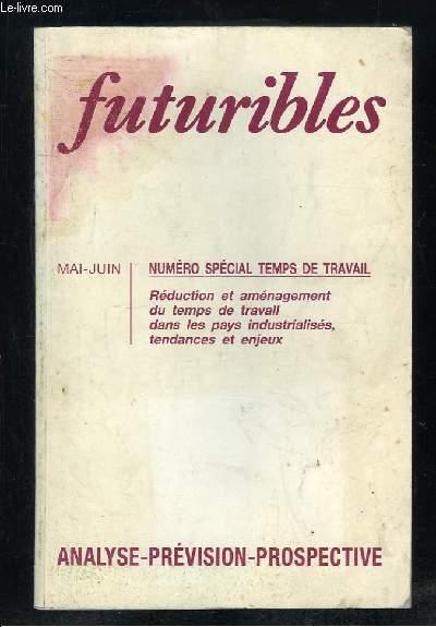 FUTURIBLES N° 165 - 166 MAI JUIN 1992. SOMMAIRE: TEMPS ET SOCIETE PAR HUGUES DE JOUVENEL, LE TEMPS DE TRAVAIL PAR FRIDENSON PATRICK, L EVOLUTION DU TEMPS DE TRAVAIL EN ALLEMAGNE, L ALLONGEMENT DU TEMPS DE TRAVAIL EN GRANDE BRETAGNE...
