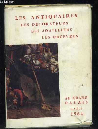 LES ANTIQUAIRES, LES DECORATEURS, LES JOALLIERS, LES ORFEVRES. AU GRAND PALAIS 26 SEPTEMBRE 18 OCTOBRE 1964.