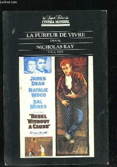 LES SUPER FICHES DU CINEMA MONDIAL. LA FUREUR DE VIVRE PAR NICHOLAS RAY.