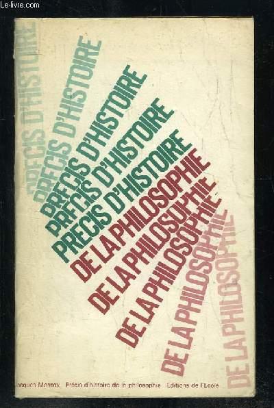 PRECIS D HISTOIRE DE LA PHILOSOPHIE. 9e EDITION. MISE A JOUR PAR P FOULQUIE ET J MANTOY.
