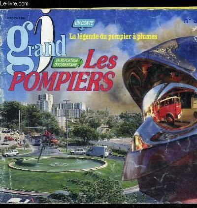I GRAND N° 39 DU 15 FEVRIER 1996. SOMMAIRE: CRISE A LA CASERNE, LES POMPIERS UN REPORTAGE DOCUMENTAIRE, LA LEGENDE DU POMPIER A PLUMES...