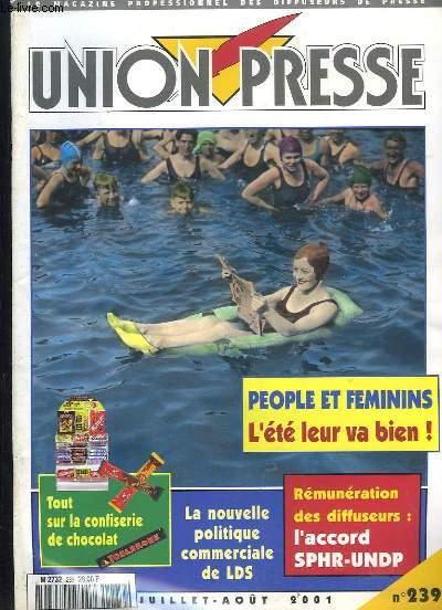 UNION PRESSE N° 239 JUILLET AOUT 2001. LE MAGAZINE PROFESSIONNEL DES DIFFUSERURS DE PRESSE. SOMMAIRE: PEOPLE ET FEMININS L ETE LEUR VA BIEN, TOUT SUR LA CONFISERIE DE CHOCOLAT, LA NOUVELLE POLITIQUE COMMERCIALE DE LDS, REMUNERATION DES DIFFUSEURS ...