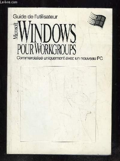 GUIDE DE L UTILISATEUR. MICROSOFT WINDOWS POUR WORKGROUPS. COMMERCIALISE UNIQUEMENT AVEC UN NOUVEAU PC.