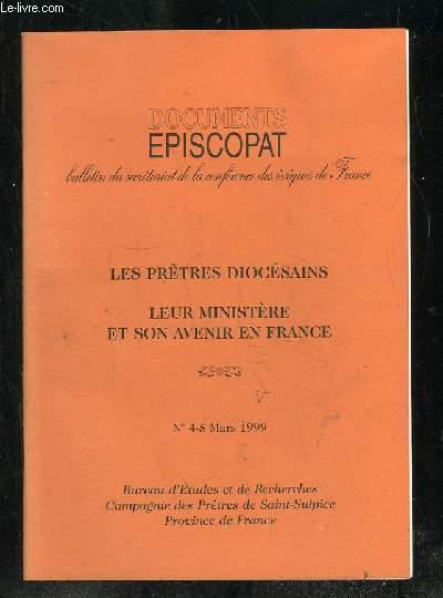 DOCUMENTS EPISCOPAT N° 4 - 5 MARS 1999. LES PRETRES DIOCESAINS, LEUR MINISTERE ET SON AVENIR EN FRANCE.