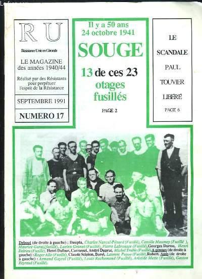 RESISTANCE UNIE EN GIRONDE N° 17 SEPTEMBRE 1991. IL Y A 50 ANS SOUGE 13 DE CES 23 OTAGES FUSILLES, LE SCANDALE PAUL TOUVIER LIBERE.