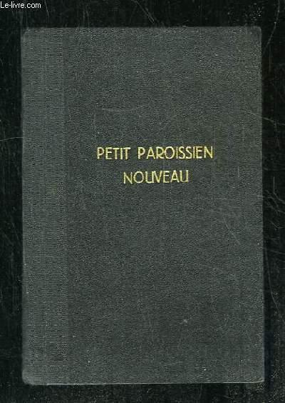PETIT PAROISSIEN NOUVEAU TRES COMPLET. DEVISE EN CINQ PARTIES. PRIERES, MESSES, VEPRES, SALUT, CANTIQUES.