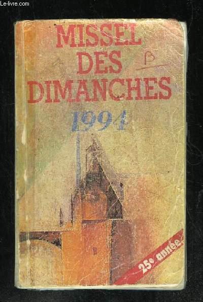 MISSEL DES DIMANCHES 1994. ANNEE LITURGIQUE DU 28 NOVEMBRE 1993 AU 20 NOVEMBRE 1994. LECTURES DE L ANNEE B.