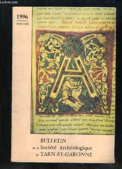BULLETIN DE LA SOCIETE ARCHEOLOGIQUE DE TARN ET GARONNE TOME CXXI 1996.