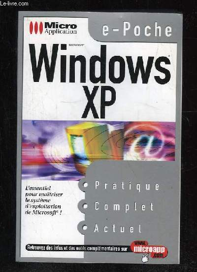 WINDOWS XP. PRATIQUE COMPLET ACTUEL.