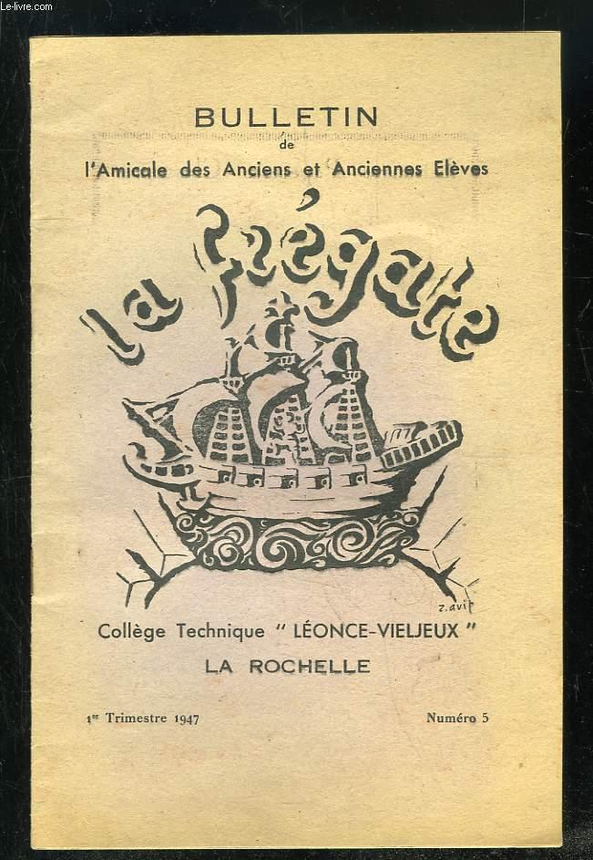 BULLETIN DE L AMICALE DES ANCIENS ET ANCIENNES ELEVES COLLEGE TECHNIQUE LEONSE VIELJEUX A LA ROCHELLE N° 5. 1947.