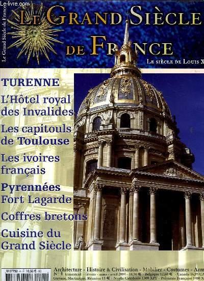 LE GRAND SIECLE DE FRANCE N° 4 FEVRIER MARS AVRIL 2004. SOMMAIRE: TURENNE, L HOTEL ROYAL DES INVALIDES, LES CAPITOULS DE TOULOUSE, LS IVOIRES FRANCAIS, PYRENEES FORT LAGARDE, COFFRES BRETONS, CUISINE DU GRAND SIECLE...