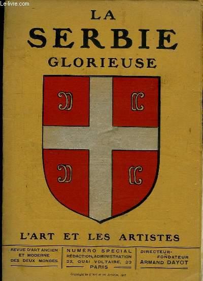 L ART ET LES ARTISTES NUMERO SPECIAL DE MARS 1917. SOMMAIRE: LA SERBIE GLORIEUSE, LE MARTYRE DE LA SERBIE, L ART ANCIEN SERBE...