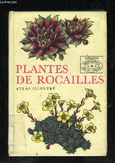 PLANTES DE ROCAILLES ATLAS ILLUSTREE.