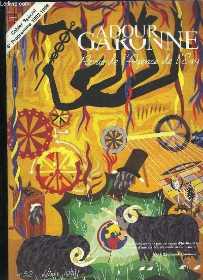 ADOUR GARONNE REVUE DE L AGENCE DE L EAU N° 52 HIVER 1991. SOMMAIRE: L ABOUTISSEMENT DE LONGUES ANNEES D EFFORTS, LA CADRE DE LA DEPOLLUTION, LE CONTRAT DE RIVIERE POUR L AGOUT INFERIEUR...