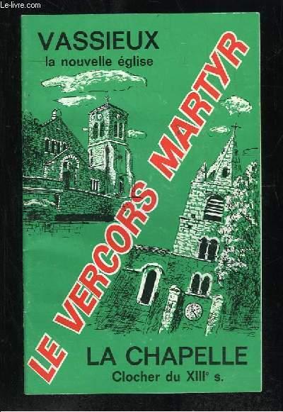 LE VERCORS MARTYR. VASSIEUX LA NOUVELLE EGLISE, LA CHAPELLE CLOCHER DU XIIIe SIECLE.