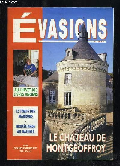 EVASIONS OUEST N° 92 OCTOBRE NOVEMBRE 1999. LE CHATEAU MONTGEOFFROY, AU CHEVET DES LIVRES ANCIENS, LE TEMPS DES MARRONS, BROCELIANDE AU NATUREL...