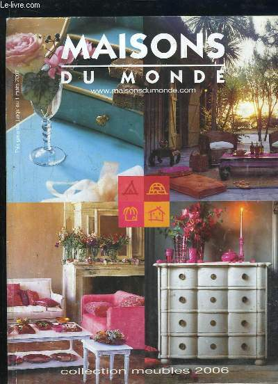 CATALOGUE. MAISONS DU MONDE. COLLECTION MEUBLES 2006.