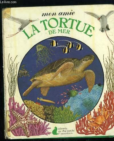 MON AMIE LA TORTUE DE MER.