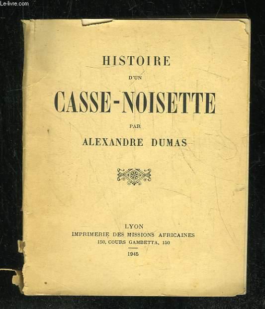 HISTOIRE D UN CASSE NOISETTE.