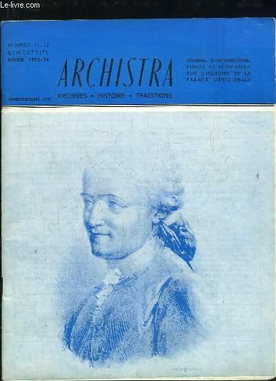 ARCHISTRA JOURNAL D INFORMATIONS ETUDES ET RECHERCHES SUR L HISTOIRE DE LA FRANCE MERIDIONALE N° 11 - 12 HIVER 1973 - 74. SOMMAIRE: NICOLAS TOURNIER PEINTRE EN LANGUEDOC, LES CHANTIERS DE L HISTOIRE, NOS LECTEURS FONT PART DE LEURS DECOUVERTES...