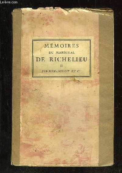 MEMOIRES DU MARECHAL DE RICHELIEU TOME II.