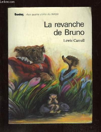 LA REVANCHE DE BRUNO.