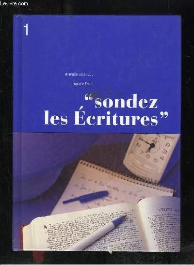SONDEZ LES ECRITURES VOLUME 1.