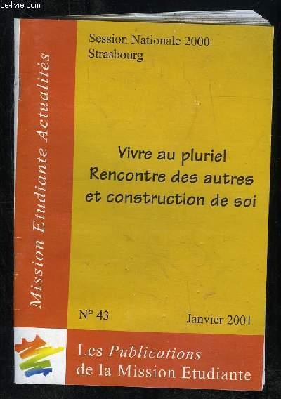 MISSION ETUDIANTES ACTUALITES N° 43 JANVIER 2001. VIVRE AU PLURIEL RENCONTRE DES AUTRES ET CONSTRUCTION DE SOI...