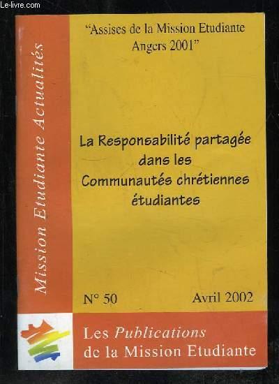 MISSION ETUDIANTES ACTUALITES N° 50 AVRIL 20002. LES RESPONSABILITE PARTAGEE DANS LES COMMUNAUTES CHRETIENNES ETUDIANTES.