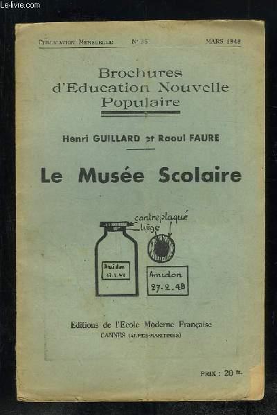 BROCHURES D EDUCATION NOUVELLE POPULAIRE N° 35 MARS 1948. LE MUSEE SCOLAIRE HENRI GUILLARD ET RAOUL FAURE.