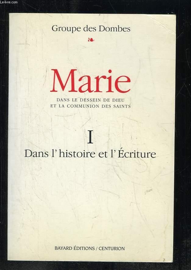 MARIE. DANS LE DESSEIN DE DIEU ET LA COMMUNION DES SAINTS. 1: UNE LECTURE OECUMENIQUE DE L HISTOIRE ET DE L ECRITURE.