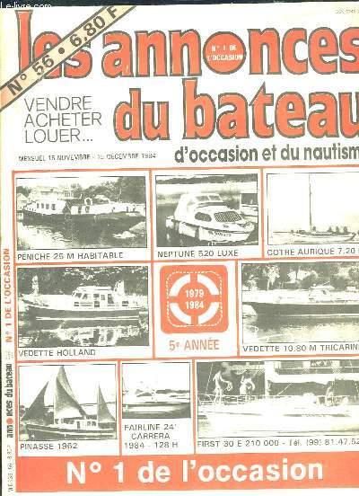LES ANNONCES DU BATEAU N° 56 DU 15 NOVEMBRE AU 15 DECEMBRE 1984. SOMMAIRE: D OCASION ET DU NAUTISME. PENICHE, NEPTUNE, COTRE AURIQUE, VEDETTE, PINASSE...