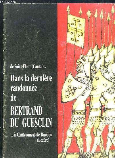 DANS LA DERNIERE RANDONNEE DE BERTRAND DU GUESCLIN.