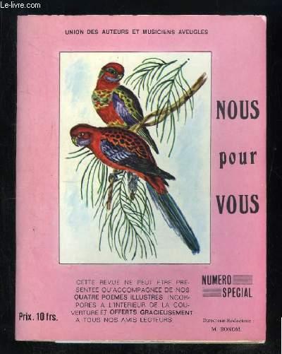 NOUS POUR VOUS N° 2 SPECIAL ANNEE 1972. SOMMAIRE: LE PROBLEME DE LA CIRCULATION POUR LES AVEUGLES, LA SOLEIL REVIENDRA, POURQUOI LE VENT...