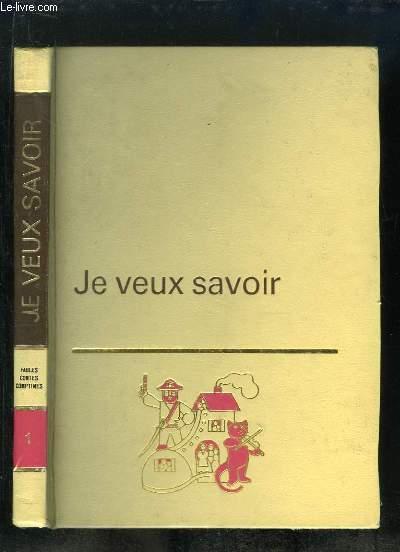 JE VEUX SAVOIR VOLUME 1. FABLES CONTES COMPTINES.