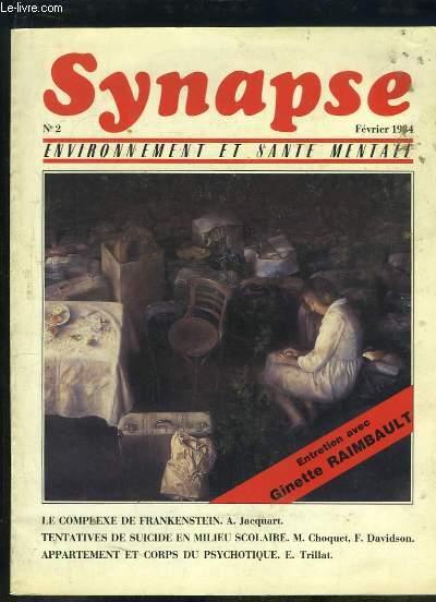 SYNAPSE N° 2 FEVRIER 1984. SOMMAIRE: ENVIRONNEMENT ET SANTE MENTALE, LE COMPLEXE DE FRANKENSTEIN, TENTATIVES DE SUICIE EN MILIEU SCOLAIRE, APPARTEMENT ET CORPS DU PSYCHOTIQUE...