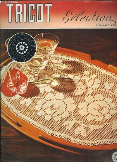 TRICOT SELECTION N° 13 AVRIL 1975. SOMMAIRE: CROCHET D ART.