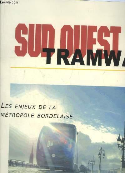 SUD OUEST TRAMWAY. LES ENJEUX DE LA METROPOLE BORDELAISE. OCTOBRE - DECEMBRE 2003.