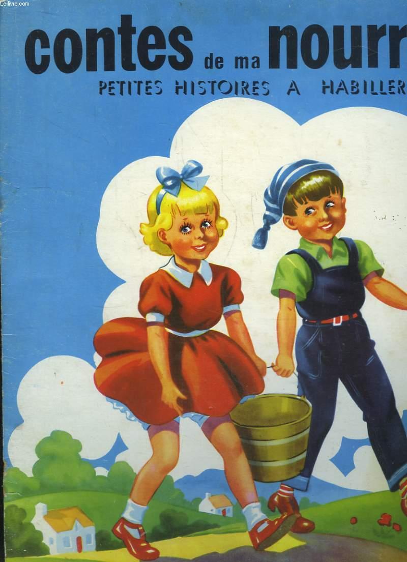 CONTES DE MA NOURRICE . PETITES HISTOIRES A HABILLER.