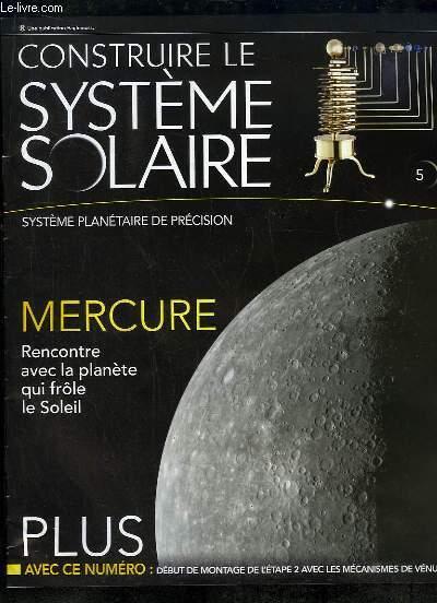 CONSTUIRE LE SYSTEME SOLAIRE N° 5. MERCURE RENCONTRE AVEC LA PLANETE SUI FROLE LE SOLEIL + ACCESSOIRES.
