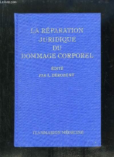 LA REPARATION JURIDIQUE DU DOMMAGE CORPOREL.